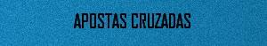 APOSTAS CRUZADAS