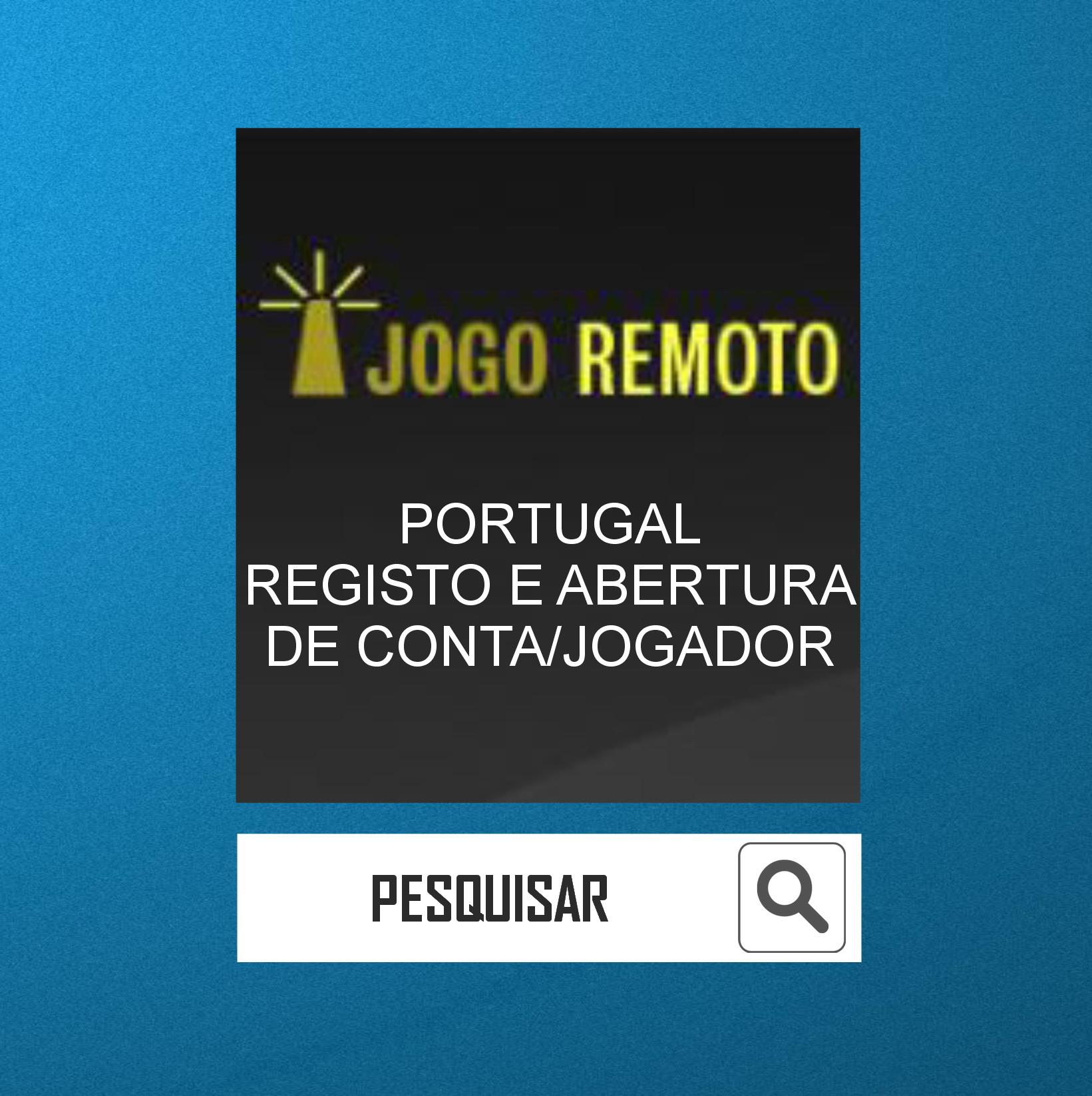 0 PORTUGAL - REGISTO E ABERTURA DE CONTA DE JOGADOR