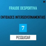 PESQUISA MERCADO - FRAUDE DESPORTIVA. ENTIDADES INTRGOVERNAMENTAIS