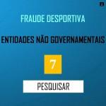 PESQUISA MERCADO - FRAUDE DESPORTIVA. ENTIDADES NAO GOVERNAMENTAIS