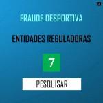 PESQUISA MERCADO - FRAUDE DESPORTIVA. ENTIDADES REGULADORAS