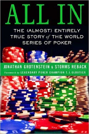 All In - The (Almost) Entirely True Story of the World Series of Poker