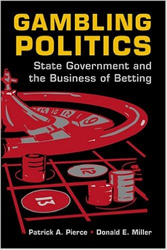 Gambling Politics-State Government and the Business of Betting
