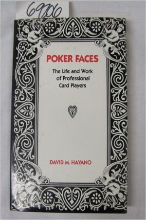 Poker Faces -The Life and Work of Professional Card Players
