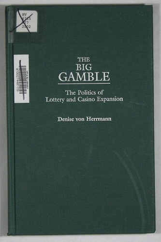 The Big Gamble - The Politics of Lottery and Casino Expansion
