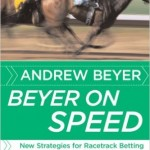 Beyer on Speed-New Strategies for Racetrack Betting