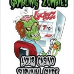 Don't be a gambling zombie! Your casino survival guide.