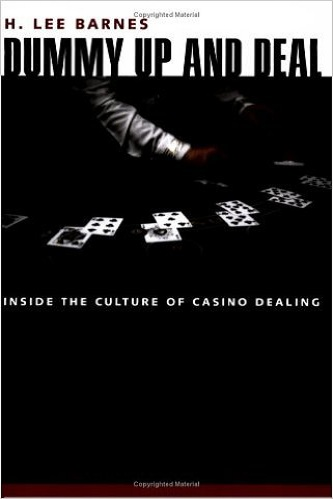 Dummy Up And Deal-Inside The Culture Of Casino Dealing (Gambling Studies Series)
