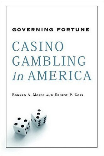 Governing Fortune-Casino Gambling in America