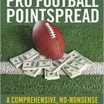 How to Beat the Pro Football Pointspread-A Comprehensive, No-Nonsense Guide to Picking NFL Winners
