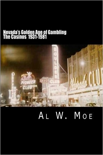 Nevada's Golden Age of Gambling -The Casinos 1931-1981