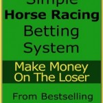 SIMPLE HORSE RACING BETTING SYSTEM