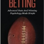 Smart Sports Betting- Advanced Stats And Winning Psychology Made Simple