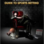 The Wagering Mans Guide to Sports Betting