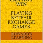 Why you can NOT win playing betfair Exchange Games